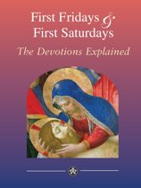First Fridays & First Saturdays: Sacred Heart of Jesus and Immaculate Heart of Mary - Devotions Explained