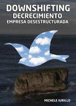Downshifting, Decrecimiento y Empresa Desestructurada