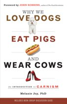 Why We Love Dogs, Eat Pigs, and Wear Cows: An Introduction to Carnism (new-pb)