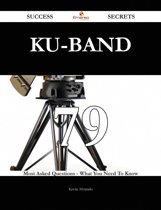 Ku-band 79 Success Secrets - 79 Most Asked Questions On Ku-band - What You Need To Know
