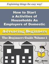 How to Start a Activities of Households As Employers of Domestic Laundresses Business (Beginners Gui