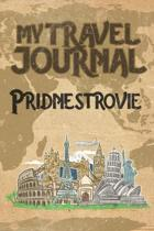 My Travel Journal Pridnestrovie: 6x9 Travel Notebook or Diary with prompts, Checklists and Bucketlists perfect gift for your Trip to Pridnestrovie for