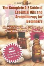 The Complete A-Z Guide of Essential Oils and Aromatherapy for Beginners