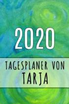 2020 Tagesplaner von Tarja: Personalisierter Kalender f�r 2020 mit deinem Vornamen