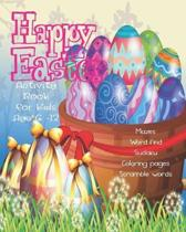 Happy Easter Activity Book For Kids Age 6-12: Unleash Your Child's Creativity With These Fun Games & Puzzles - Mazes - Word Search - Scramble Words -