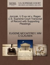 Jorczak, U S Ex Rel V. Ragen U.S. Supreme Court Transcript of Record with Supporting Pleadings