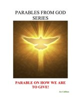 Parables from God Series - Parable On How We Are to Give!