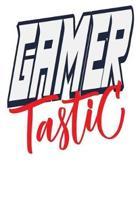 Gamer Tastic