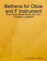 Bethena for Oboe and F Instrument - Pure Duet Sheet Music By Lars Christian Lundholm
