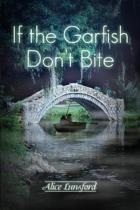 If the Garfish Don't Bite