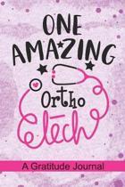 One Amazing Ortho Tech - A Gratitude Journal