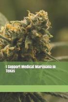 I Support Medical Marijuana in Texas