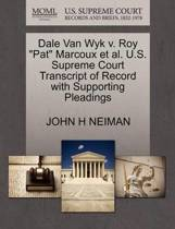 Dale Van Wyk V. Roy Pat Marcoux Et Al. U.S. Supreme Court Transcript of Record with Supporting Pleadings