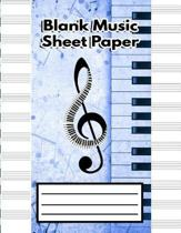 Blank Music Sheet Paper: Music Manuscript Staff Paper & Music Notebook - Song Writing Journal Perfect for Learning (Beautiful Blue Piano Cover)