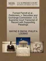 Forrest Parrott Et Al., Petitioners, V. Securities and Exchange Commission. U.S. Supreme Court Transcript of Record with Supporting Pleadings