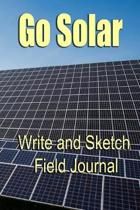 Go Solar - Write & Sketch Field Journal
