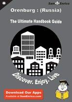 Ultimate Handbook Guide to Orenburg : (Russia) Travel Guide