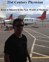 21st Century Physician: Keys to Success of the New World Physician