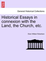 Historical Essays in Connexion with the Land, the Church, Etc.