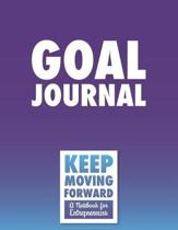Goal Journal - Keep Moving Forward - A Notebook for Entrepreneurs