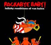 Rockabye Baby: Lullaby Renditions of Van Halen