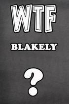 Wtf Blakely ?