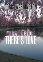 Where There's Hope- There's Love