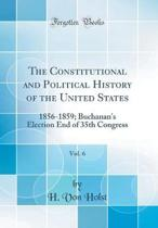 The Constitutional and Political History of the United States, Vol. 6