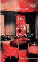 Lisa, Elisa, Anabelle