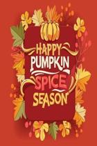 Happy Pumpkin Spice Season: Blank Recipe Book For Thanksgiving - Autumn Greeting Card Quote Cover
