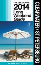 Clearwater / St. Petersburg: The Delaplaine 2014 Long Weekend Guide
