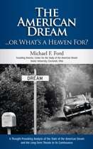 The American Dream... Or What's Heaven For?