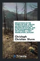 Reflections on the Works of God, and on His Providence in the Regions of ...