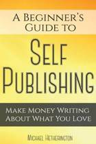 A Beginner's Guide to Self Publishing
