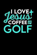 I Love Jesus Coffee and Golf