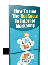 How to Find The Hot Spots in Internet Marketing