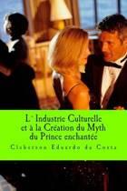 Lindustrie Culturelle Et a la Creation Du Myth Du Prince Enchantee