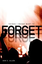 Things I Never Want to Forget