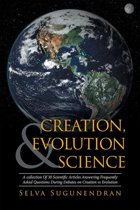 Creation, Evolution & Science