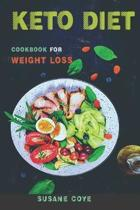 kET0 DIET -- Cookbook for WEIGHT LOSS: A Complete Weight loss keto diet Recipes Cookbook for Beginners ( Keto recipes for Healthy Lives)