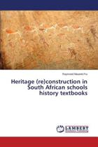 Heritage (Re)Construction in South African Schools History Textbooks
