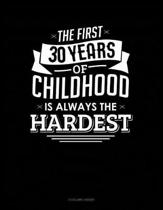 The First 30 Years of Childhood Are Always the Hardest