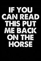 If You Can Read This Put Me Back on the Horse