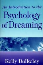 An Introduction to the Psychology of Dreaming