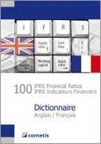 100 IFRS Financial Ratios / IFRS Indicateurs Financiers Dictionnaire Anglais / Francais