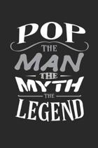 Pop The Man The Myth The Legend