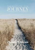 The Post-College Journey: A Christian's Guide For Transitioning Well