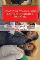 Dr.Wayne Watson and His Administration Pro Con