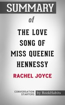 Summary of The Love Song of Miss Queenie Hennessy: A Novel by Rachel Joyce | Conversation Starters