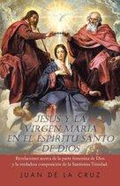 Jesus y La Virgen Maria En El Espiritu Santo de Dios
